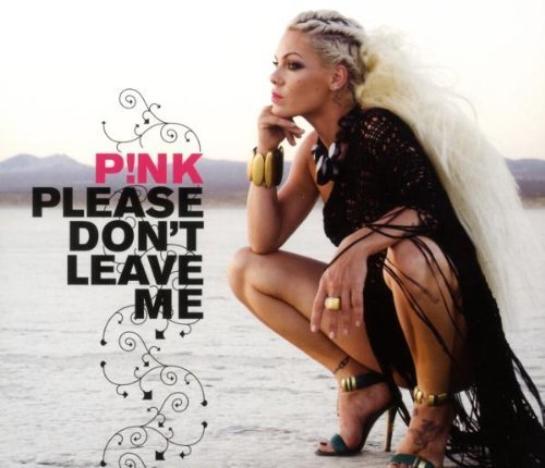 P!nk - Please Don`t Leave Me (ROW Maxi Single) - Zortam Music