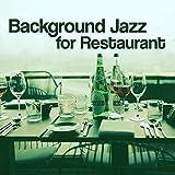 Background Jazz for Restaurant - Soft Jazz Background, Restaurant Relaxation, Most Beautiful Background Music for Dinner, Candlelight Dinner