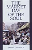 The Market Day of the Soul (1573580627) by Dennison, James T.