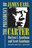 img - for The Presidency of James Earl Carter, Jr. (American Presidency (Univ of Kansas Paperback)) book / textbook / text book