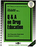Questions and Answers on Drug Education (General Aptitude and Abilities Series)
