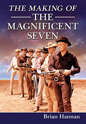 the-making-of-the-magnificent-seven-behind-the-scenes-of-the-pivotal-western
