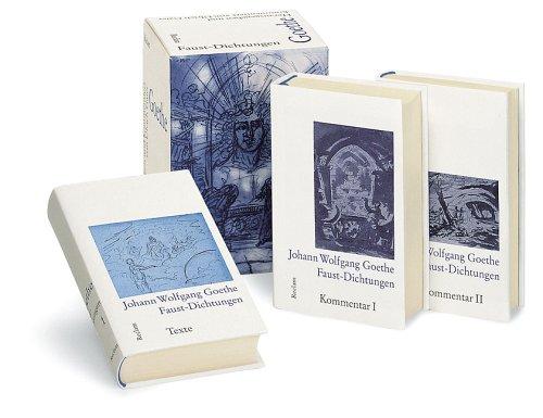 Faust-Dichtungen. Band 1: Texte. Band 2: Kommentar I. Band 3: Kommentar II: 3 Bde.