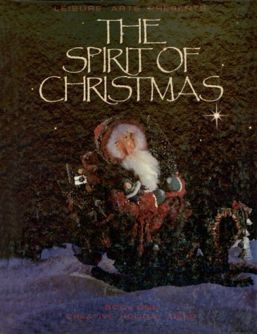 Spirit of Christmas: Creative Holiday Ideas Book One, Anne Young