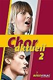 Chor aktuell. Ein Chorbuch für Gymnasien: Chor aktuell 2