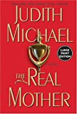 The Real Mother (0060759399) by Michael, Judith