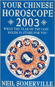 your chinese horoscope for 2003 what the year of the goat holds in store for you neil. Black Bedroom Furniture Sets. Home Design Ideas