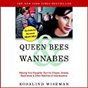 Queen Bees and Wannabes: Helping Your Daughter Survive Cliques, Gossip, Boyfriends, and Other Realities of Adolescence (       UNABRIDGED) by Rosalind Wiseman Narrated by Lee Adams