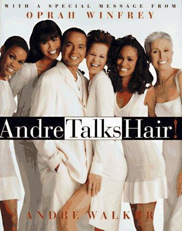 Andre Talks Hair, ANDRE WALKER, TERESA WILTZ