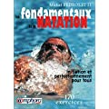 Les fondamentaux de la natation : Initiation et perfectionnement pour tous, 170 exercices