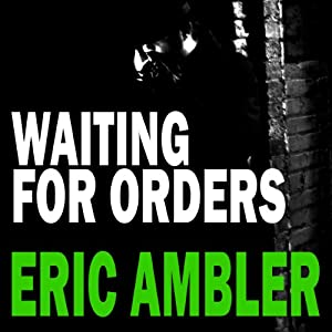 Waiting for Orders | [Eric Ambler]