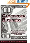 Camcorder Business: Start and Operate...