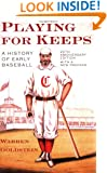 Playing for Keeps: A History of Early Baseball, 20th Anniversary Edition