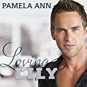 Loving Lily: It's Always Been You Series, Book 2 | Pamela Ann