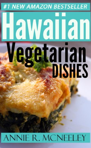 Only And Only 3 Steps Top 30 Hawaiian Vegetarian Recipes You Must Eat in New Year by Elizabeth T. Torrence