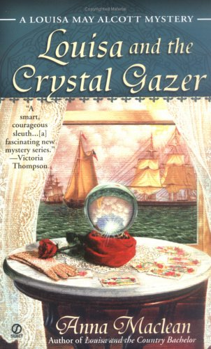 Louisa and the Crystal Gazer: A Louisa May Alcott Mystery, Anna Maclean