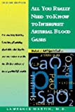 All You Really Need to Know to Interpret Arterial Blood Gases (Includes ABC Quik Course)