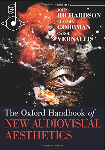 The Oxford Handbook of New Audiovisual Aesthetics (Oxford Handbooks)