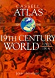 Cassell Atlas of the 19th Century World, 1783-1914 (0304350486) by John Haywood