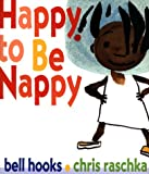 Happy to Be Nappy (Jump at the Sun) (0786823771) by Hooks, Bell