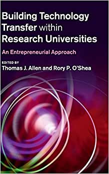 Building Technology Transfer Within Research Universities: An Entrepreneurial Approach