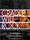 Cradle Will Rock: The Movie and the Moment (Pictorial Moviebook)