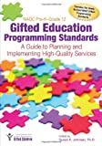 img - for NAGC Pre-K Grade 12 Gifted Education Programming Standards: A Guide to Planning and Implementing High-Quality Services book / textbook / text book