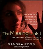 img - for The Missing Link I: The January Morrison Files, Psychic Series 1 book / textbook / text book