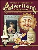 img - for Antique & Contemporary Advertising Memorabilia: Identification & Value Guide (Antique and Contemporary Advertising Memorabilia) book / textbook / text book