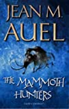 The Mammoth Hunters (0340393114) by Auel, Jean M.