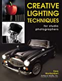 Creative Lighting Techniques for Studio Photographers (1584280034) by Dave Montizambert