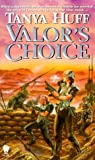 Valor&#8217;s Choice by Tanya Huff
