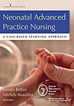 Neonatal Advanced Practice Nursing: A Case-based Learning Approach From Springer Publishing Company