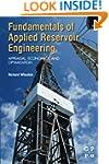 Fundamentals of Applied Reservoir Eng...