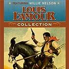 Louis L'Amour Collection Hörbuch von Louis L'Amour Gesprochen von: Willie Nelson