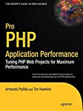img - for Pro PHP Application Performance: Tuning PHP Web Projects for Maximum Performance (Expert's Voice in Open Source) book / textbook / text book