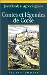 Contes et l�gendes de Corse par Rogliano