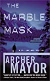 The Marble Mask (Joe Gunther Mysteries) (0446610291) by Mayor, Archer