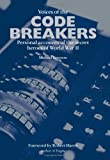 Voices from the Code Breakers: In World War II