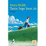 """Tante Inge haut ab: Romanvon """"Dora Heldt"""""""