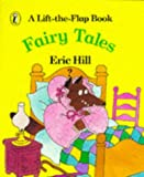Fairy Tales: A Lift-the-Flap Book (Spot books) (0140549625) by Hill, Eric
