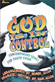 img - for God Is in Control: Contemporary Songs for Youth Choir book / textbook / text book