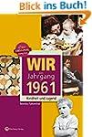 Wir vom Jahrgang 1961: Kindheit und J...
