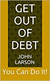 Get Out of Debt: You Can Do It! (Yes, You Can! Book 4)