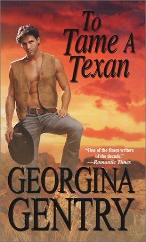 To Tame a Texan (Zebra Historical Romance), GEORGINA GENTRY