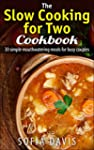 The Slow Cooking for Two Cookbook: 30...