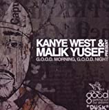 G.O.O.D Morning G.O.O.D. Night Kanye West & Malik Yusef