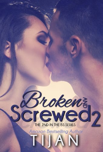 Broken and Screwed 2 (The BS Series) by Tijan