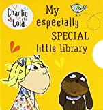 Charlie and Lola: My Especially Special Little Library Lauren Child