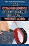 Fitbit for Weight Loss: The Comprehen...